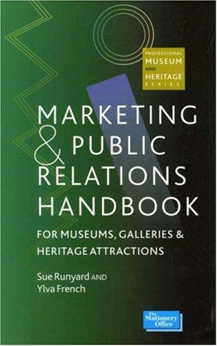 Download Marketing and Public Relations Handbook for Museums, Galleries, and Heritage Attractions