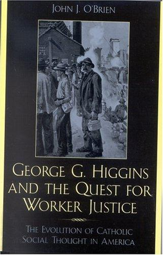 George G. Higgins and the Quest for Worker Justice