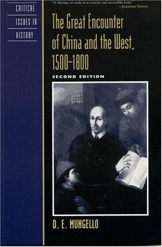 The Great Encounter of China and the West, 1500-1800 (Critical Issues in History)