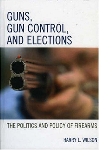 Download Guns, Gun Control, and Elections