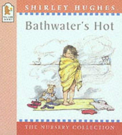 Bathwater's Hot (Nursery Collection)