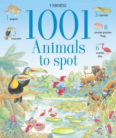 Download 1001 Animals to Spot (1001 Things to Spot)