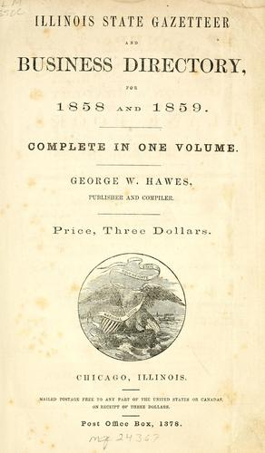 Illinois state gazetteer and business directory for 1858 and 1859 by George W. Hawes