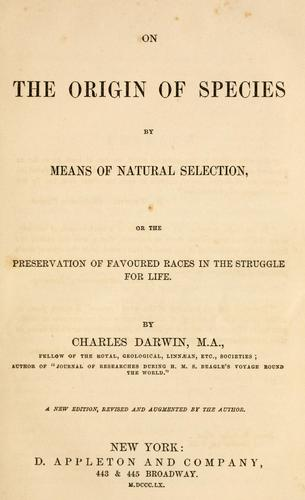 On the origin of species by means of natural selection;
