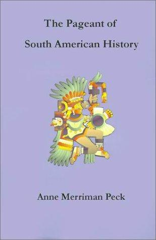 Download The Pageant of South American History