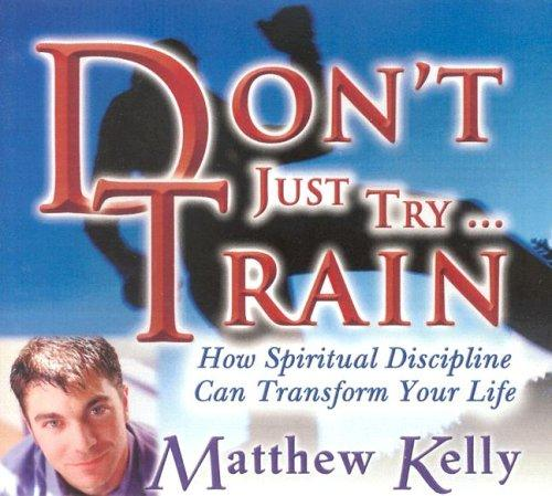 Download Don't Just Try… Train!