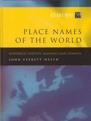 Place Names of the World Volume 1, Europe by John Everett-Heath