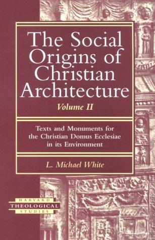 The Social Origins of Christian Architecture