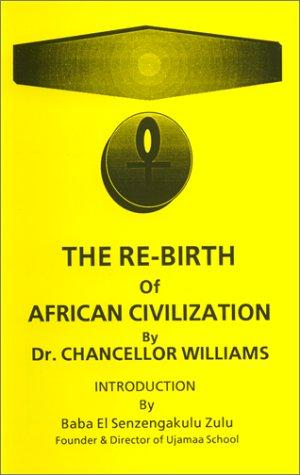 Download The re-birth of African civilization