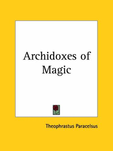 Download Archidoxes of Magic