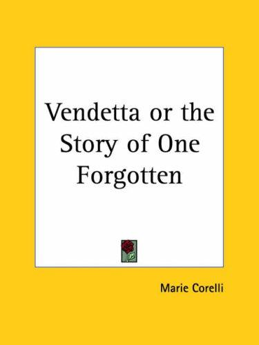 Download Vendetta or the Story of One Forgotten