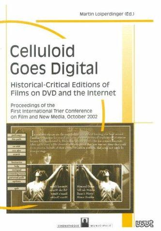 Celluloid goes digital by International Trier Conference on Film and New Media (1st 2002 Trier, Germany)