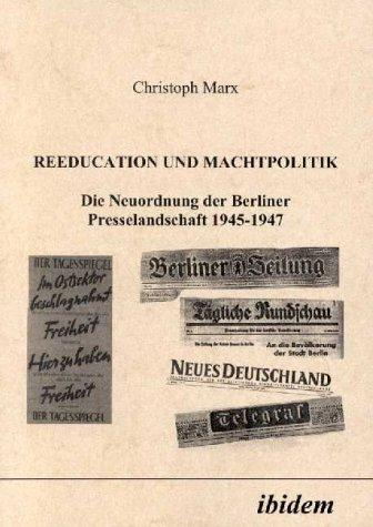 Reeducation und Machtpolitik by Christoph Marx