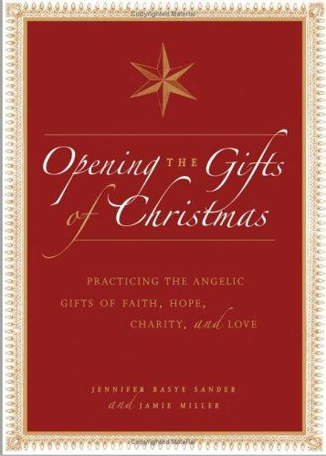 Opening the Gifts of Christmas by Jennifer Basye Sander, Jamie Miller