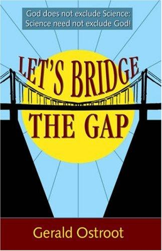 Let's Bridge the Gap by Gerald Ostroot