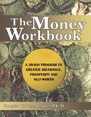 The Money Workbook by Roger B., Ph.d. Lane