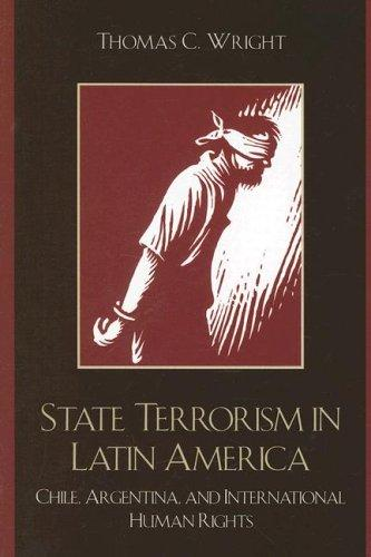 State Terrorism in Latin America by Thomas Wright