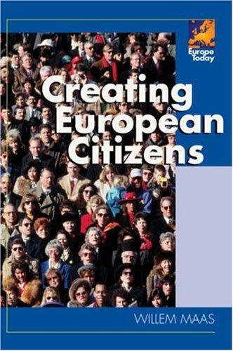 Creating European Citizens (Europe Today) by Willem Maas