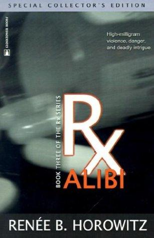 Rx Alibi (RX) by Renee B. Horowitz