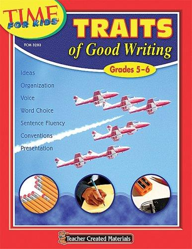 Traits of Good Writing (Grades 5-6) (Time for Kids) by MACCECA