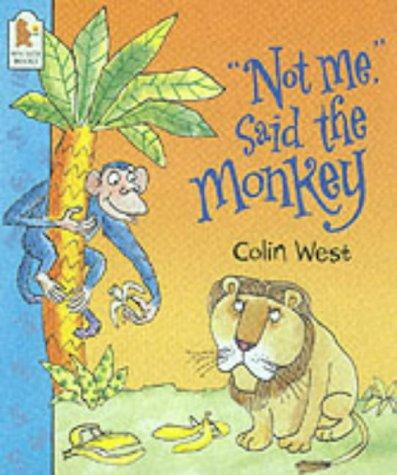 """Not Me, ""Said the Monkey"