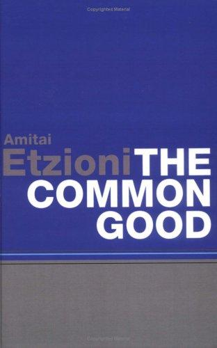 The Common Good by Amitai Etzioni