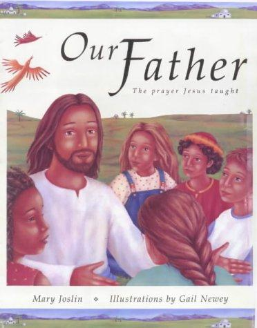 Our Father by Mary Joslin