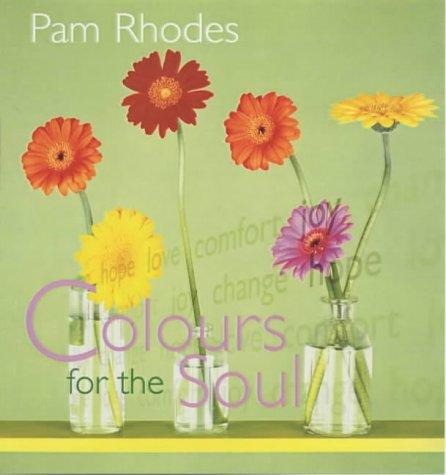 Colours for the Soul by Pam Rhodes