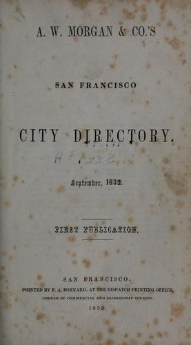 A. W. Morgan & Co.'s San Francisco city directory, September, 1852 by