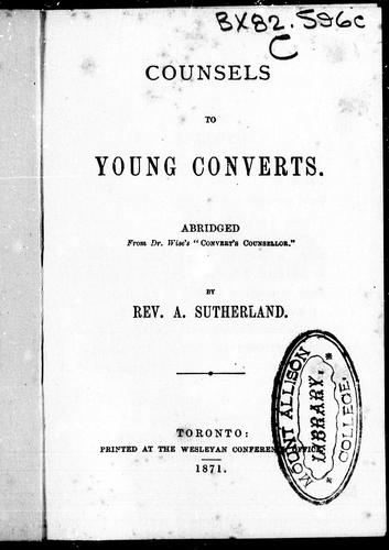 Counsels to young converts by Sutherland, Alexander