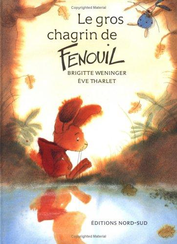 Le gros chagrin du Fenouil (FR:What by North-South Staff