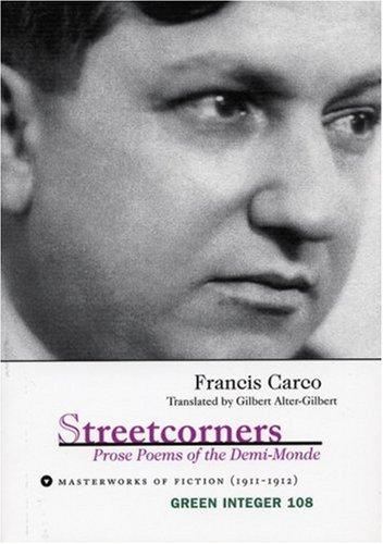 Streetcorners: Prose Poems of the Demi-Monde by Carco, Francis