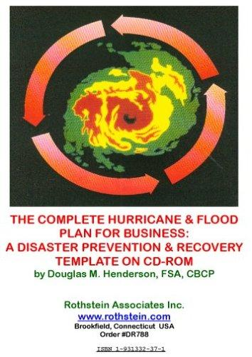 The Complete Hurricane & Flood Plan for Business by Douglas M. Henderson