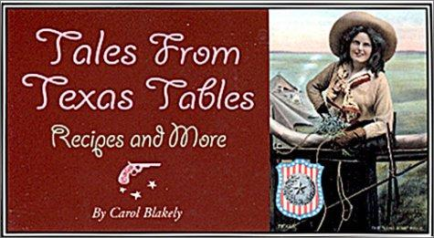 Tales from Texas Tables by Carol Blakely