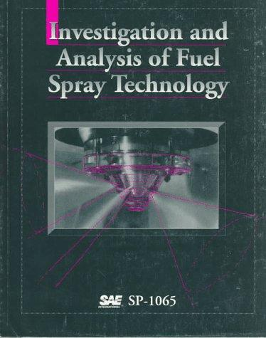 Investigation and Analysis of Fuel Spray Technology by Society of Automotive Engineers.
