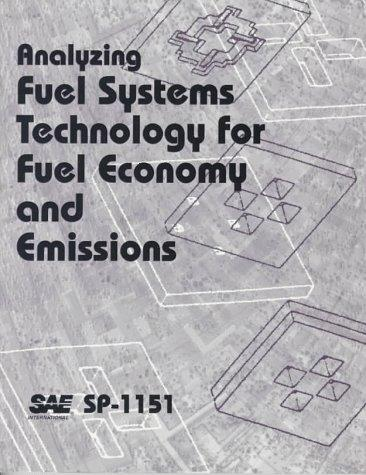 Analyzing Fuel Systems Technology for Fuel Economy and Emissions by Society of Automotive Engineers.