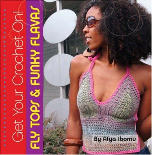 Image 0 of Get Your Crochet On! Fly Tops & Funky Flavas