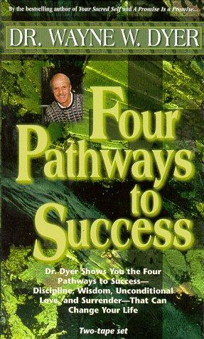 Four Pathways to Success (Double Cassette Set) by Dr. Wayne W. Dyer