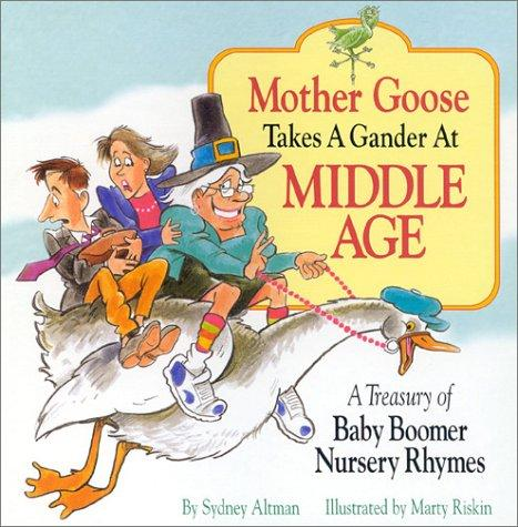 Mother Goose Takes a Gander at Middle Age