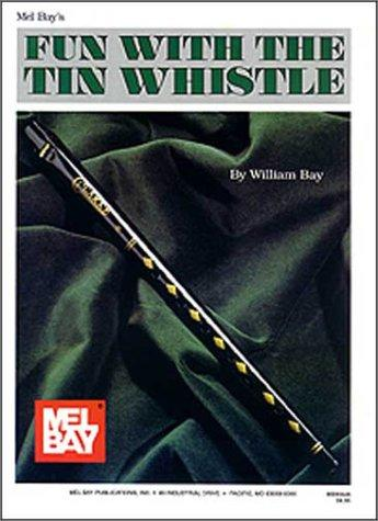 Mel Bay Fun With the Tin Whistle (Method & Song Book for D Tin Whistle) by William Bay