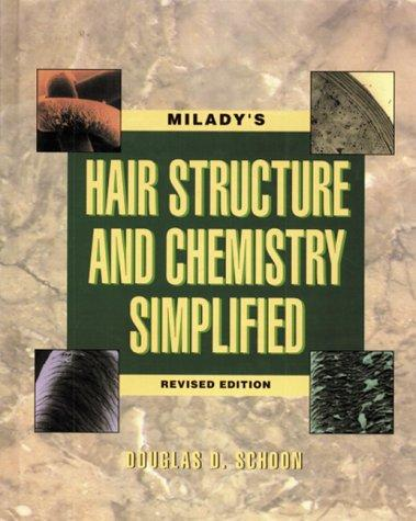 Milady's hair structure and chemistry simplified by Douglas D. Schoon