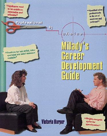 Professional by Choice Milady's Career Development Guide by Victoria Harper