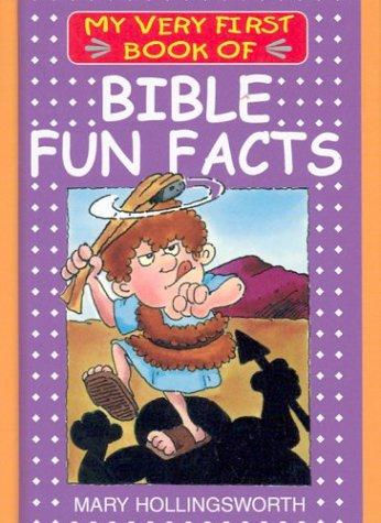 My Very First Book of Bible Fun Facts (My Very First Books of the Bible) by Mary Hollingsworth