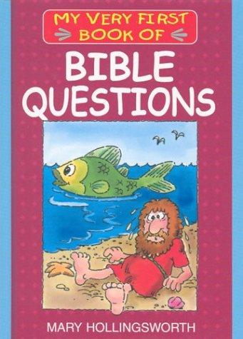 My Very First Book of Bible Questions (My Very First Books of the Bible) by Mary Hollingsworth