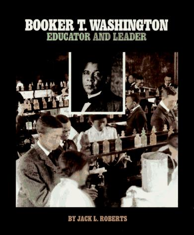 Booker T. Washington by Jack L. Roberts