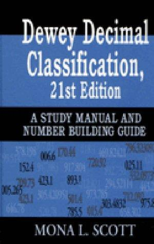 Dewey decimal classification, 21st edition by Mona L. Scott