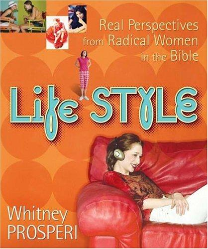 Life STYLE: Real Perspectives from Radical Women in the Bible