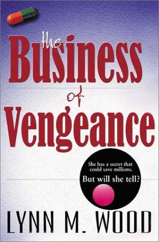 The business of vengeance by Lynn M. Wood