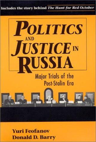 Politics and justice in Russia by I͡Uriĭ Vasilʹevich Feofanov