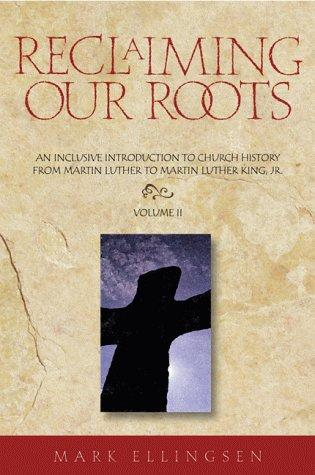 Reclaiming Our Roots: An Inclusive Introduction to Church History by Mark Ellingsen